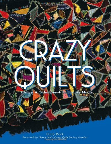 Crazy Quilts By Cindy Brick