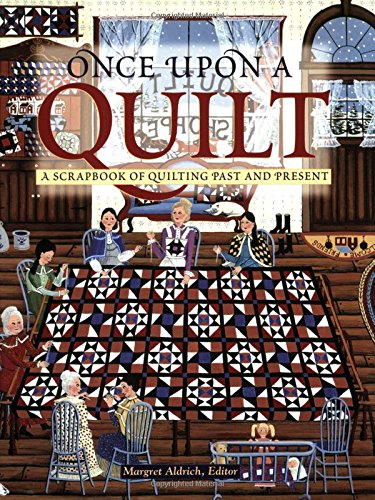 Once Upon a Quilt By Margret Aldrich