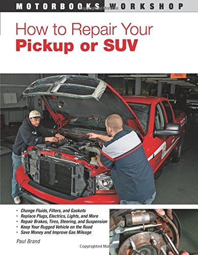 How to Repair Your Pickup or Suv By Paul Brand