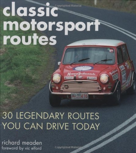 Classic Motorsport Routes By Richard Meaden