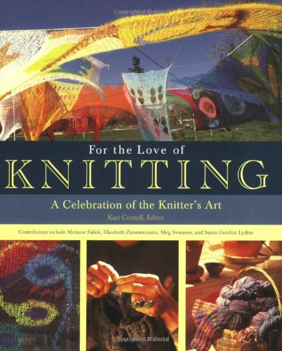 For the Love of Knitting By Kari Cornell