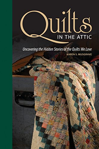 Quilts in the Attic By Karen Musgrave