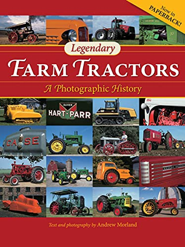 Legendary Farm Tractors: A Photographic History By Andrew Morland