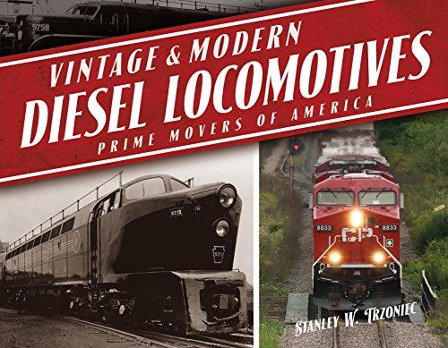 Vintage and Modern Diesel Locomotives By Stanley W. Trzoniec