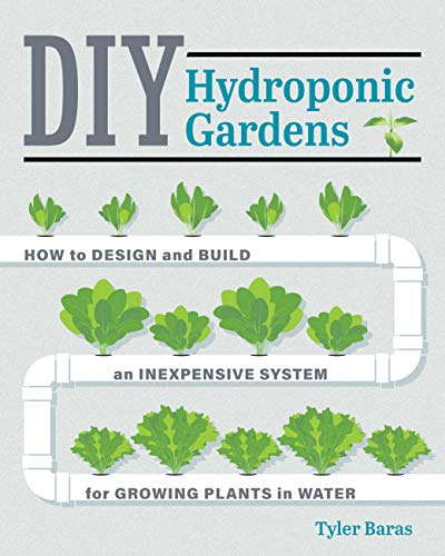 DIY Hydroponic Gardens By Tyler Baras