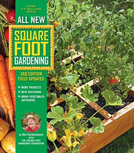 All New Square Foot Gardening, 3rd Edition, Fully Updated By Mel Bartholomew
