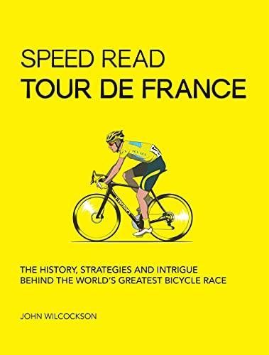 Speed Read Tour de France By Mr. John Wilcockson