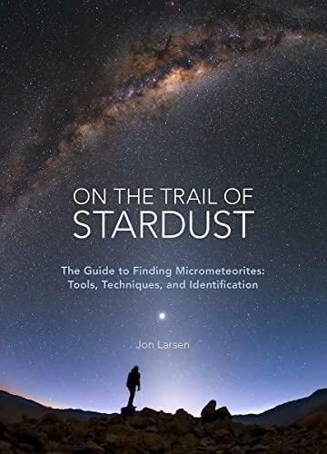 On the Trail of Stardust By Jon Larsen