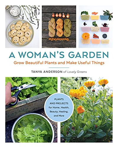 A Woman's Garden By Tanya Anderson