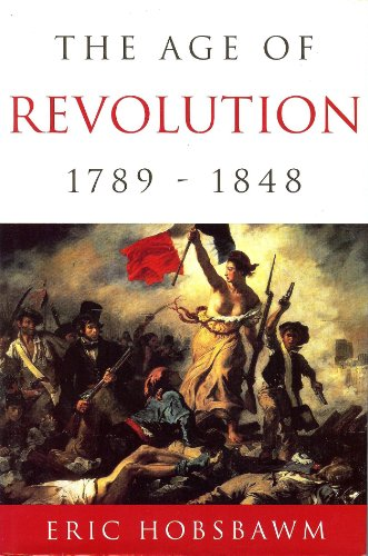 The Age of Revolution: 1789-1848 By Unknown