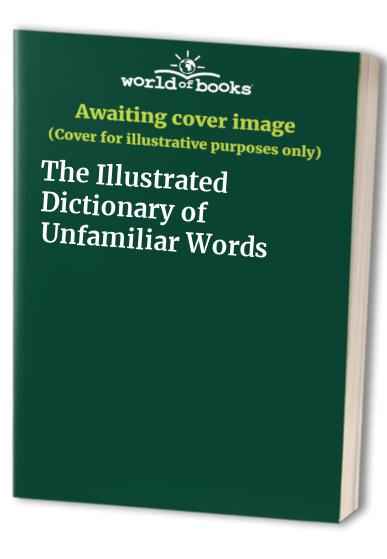 The Illustrated    Dictionary       of Unfamiliar       Words      Used