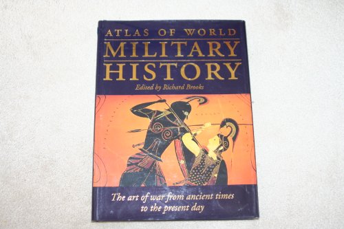 Atlas of World Military History By Richard Brooks