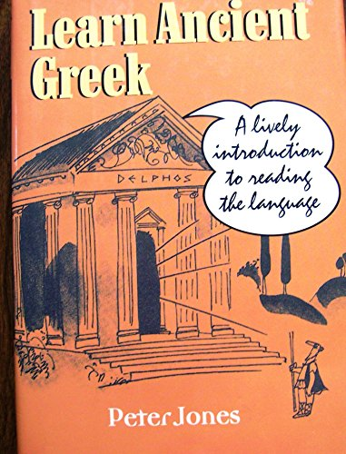 Learn ancient Greek: A lively introduction to reading the language By P. V Jones