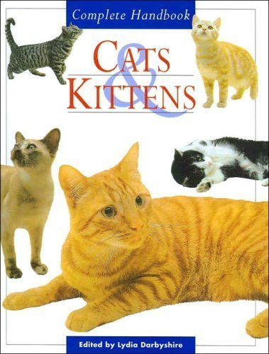 Cats & Kittens: Complete Handbook By lydia-darbyshire