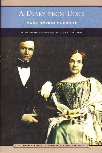 A Diary from Dixie (Barnes & Noble Library of Essential Reading) von Mary Boykin Miller Chesnut