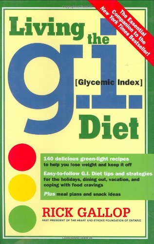 Living the G.I. Diet By Rick Gallop