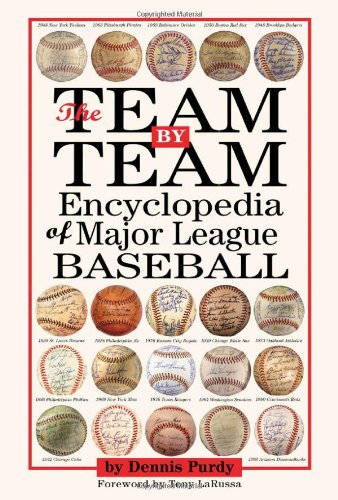 The Team-By-Team Encyclopedia of Major League Baseball By Dennis Purdy