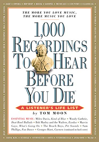 1000 Recordings to Hear Before You Die (1,000. Before You Die Books) By Tom Moon