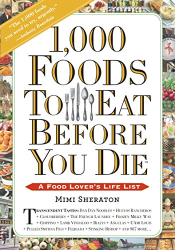1,000 Foods to Eat Before You Die By Mimi Sheraton
