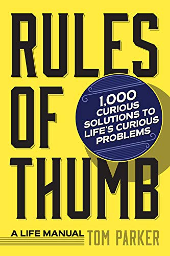 Rules of Thumb: a Life Manual By Tom Parker