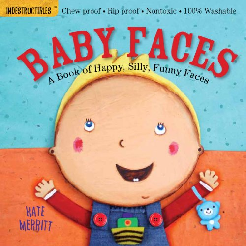 Indestructibles: Baby Faces By Illustrated by Kate Merritt