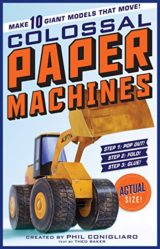 The Colossal Paper Machines By Phil Conigliaro