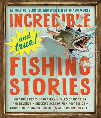 Incredible--and True!--Fishing Stories By Workman Publishing