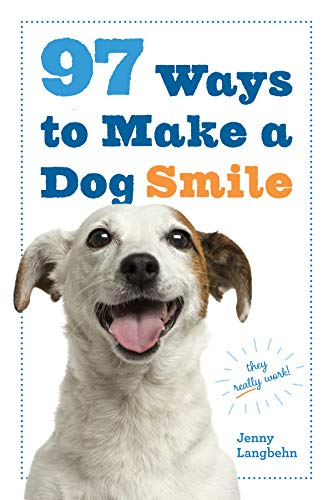 97 Ways To Make A Dog Smile By Jenny Langbehn