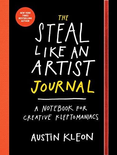 Steal Like an Artist Journal, The By Austin Kleon