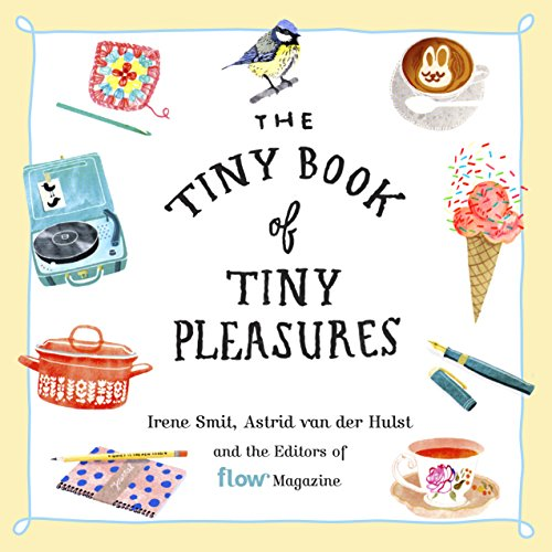 Tiny Book of Tiny Pleasures, The (Flow) By Flow Magazine