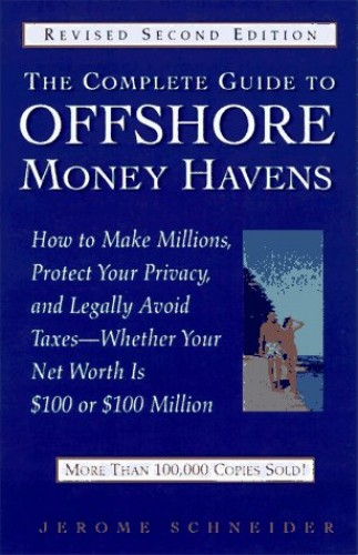 Complete Guide to Offshore Money Havens By Schneider