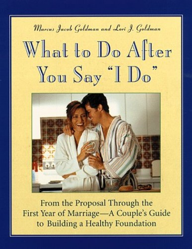 """What to Do after You Say """"I Do"""" By Marcus Jacob Goldman"""