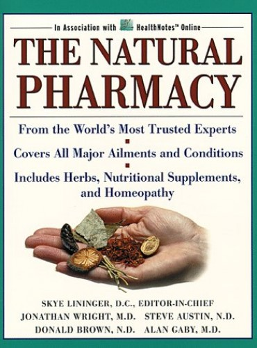 The Natural Pharmacy by Schuyler W. Lininger