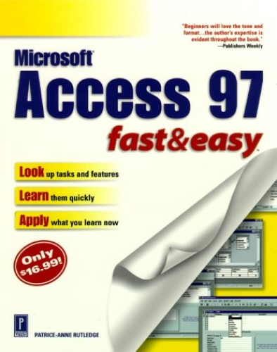 Access 97 Fast and Easy by P. Rutledge