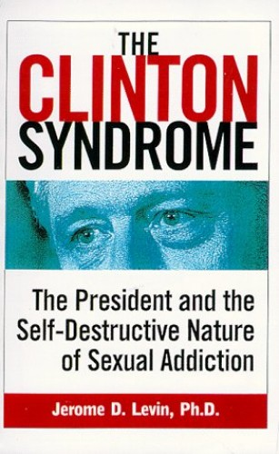 The Clinton Syndrome By Jerome D. Levin