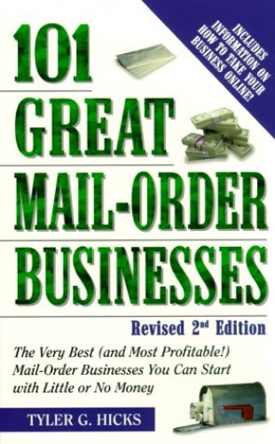 101 Great Mail Order Businesses By Tyler G. Hicks
