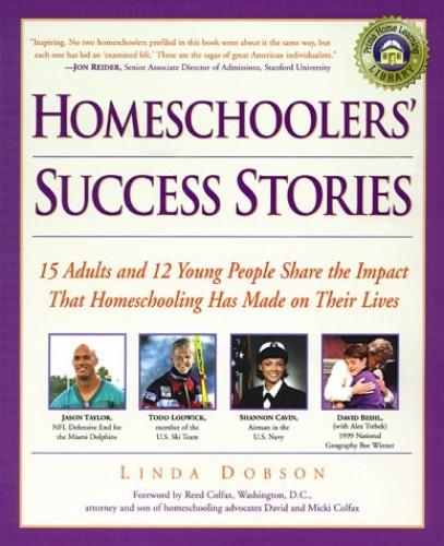 Homeschoolers' Success Stories By Linda Dobson