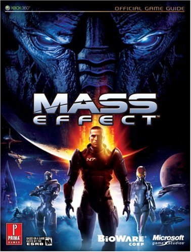 Mass Effect: The Official Strategy Guide (Prima Official Game Guides) By Brad Anthony