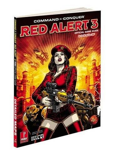 Command and Conquer Red Alert 3: Prima's Official Game Guide (Prima Official Game Guides) By Prima Games
