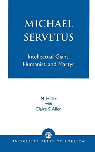 Michael Servetus By Marian Hillar