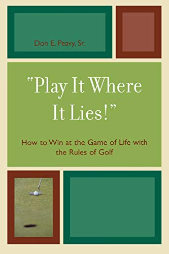 'Play It Where It Lies!' By Don E. Peavy