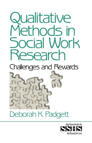 Qualitative Methods in Social Work Research: Challenges and Rewards (SAGE Sourcebooks for the Human Services) By Deborah K. Padgett