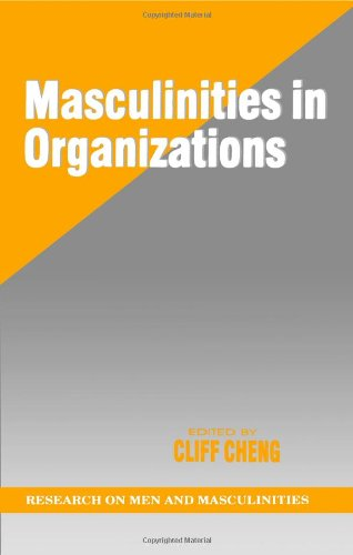 Masculinities in Organizations By Cliff Cheng