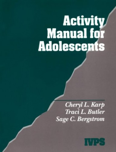 Activity Manual for Adolescents: From Victim to Survivor: Activity Book (Interpersonal Violence: The Practice Series) By Cheryl L. Karp