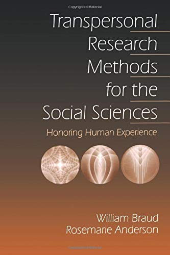 Transpersonal Research Methods for the Social Sciences By William G. Braud