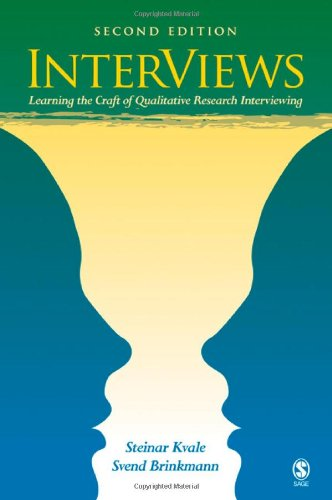InterViews: Learning the Craft of Qualitative Research Interviewing By Steinar Kvale