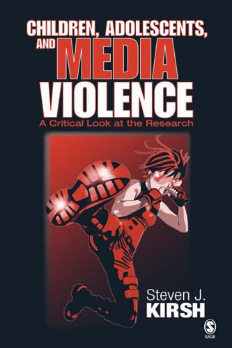 Children, Adolescents, and Media Violence By Steven J. Kirsh