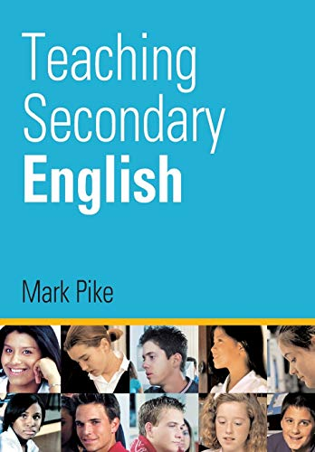Teaching Secondary English by Mark Pike