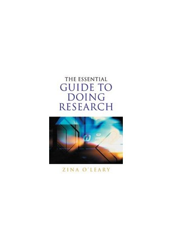 The Essential Guide to Doing Research By Zina O'Leary