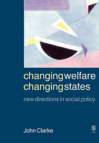 Changing Welfare, Changing States By John H. Clarke
